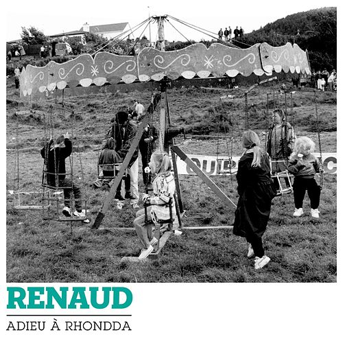 Adieu À Rhondda by Renaud