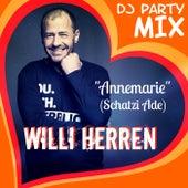 Annemarie (Schatzi Ade) (DJ Party Mix) von Willi Herren