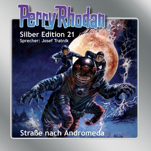 Straße nach Andromeda - Perry Rhodan - Silber Edition 21 von Clark Darlton, K.H. Scheer, Kurt Brand, Kurt Mahr, William Voltz, H.G. Ewers