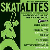 Soul Jazz Records presents Skatalites: Independence Ska and the Far East Sound – Original Ska Sounds from The Skatalites 1963-65 de Various Artists