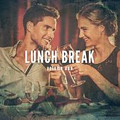 Lunch Break, Vol. 1 (Chilling Dining Music) by Various Artists