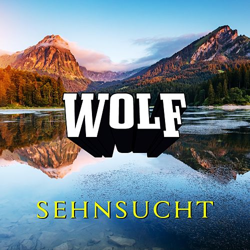 Sehnsucht by Wolf