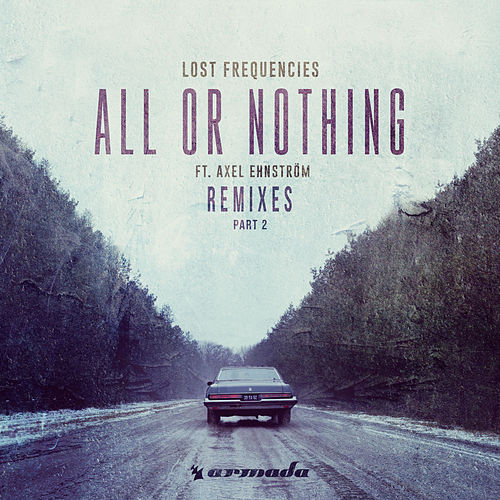 All Or Nothing (Remixes Part 2) de Lost Frequencies