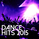 Dance Hits 2015 de Various Artists