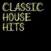 Classic House Hits de Various Artists