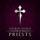 Sacred Songs of Priests by Various Artists