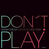 Don't Play by Lady Alma