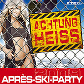 Achtung Heiss - Apres-Ski-Party 2009 by Various Artists