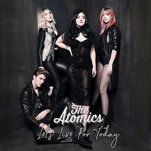 Let's Live For Today by The Atomics