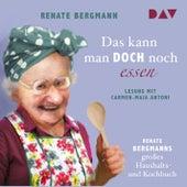 Das kann man doch noch essen. Renate Bergmanns großes Haushalts- und Kochbuch (Lesung) von Renate Bergmann