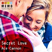 Secret Love by Ace Cannon