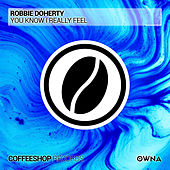 You Know I Really Feel by Robbie Doherty
