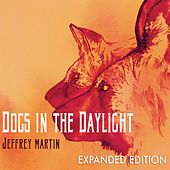 Dogs in the Daylight (Expanded Edition) by Jeffrey Martin