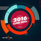 2016 Club Hits, Vol. 3 by Various Artists