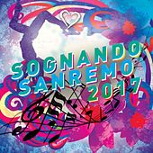 Sognando Sanremo 2017 de Various Artists