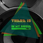 There Is - Electro In My House. Vol. 6 de Various Artists
