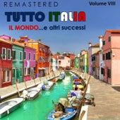 Tutto Italia, Vol. 8 - Il mondo... e altri successi (Remastered) by Various Artists