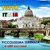 Tutto Italia, Vol. 2 - Piccolissima serenata... e altri successi (Remastered) von Various Artists