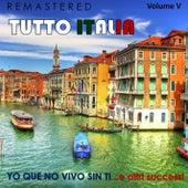 Tutto Italia, Vol. 5 - Yo que no vivo sin ti... e altri successi (Remastered) by Various Artists