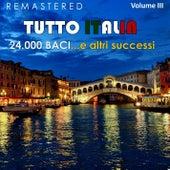 Tutto Italia, Vol. 3 - 24.000 baci... e altri successi (Remastered) von Various Artists