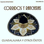 Corridos y Rancheras, Vol. 3 - Guadalajara y Otros Éxitos (Remastered) by Various Artists