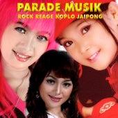 Parade Musik Rock Reage Koplo Jaipong by Various Artists