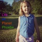Life on Planet Phoebe by Kurt Lanham