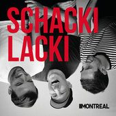 Schackilacki by Montreal