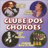 Clube dos chorões - Só chorinhos by Various Artists