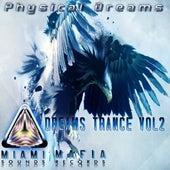 Dreams Trance, Vol. 2 by Physical Dreams