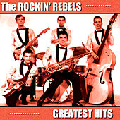 Greatest Hits by The Rockin' Rebels