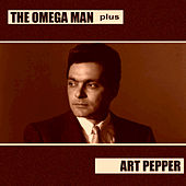 The Omega Man Plus by Art Pepper