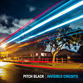 Invisible Circuits by Pitch Black