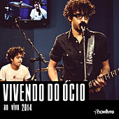 Vivendo do Ócio no Estúdio Showlivre (Vol I ao Vivo) de Vivendo do Ócio