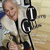 92 Years Young: Jammin' at the Gibbs' House by Terry Gibbs