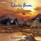 Explorer of Life by Charles Brown