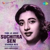 Tumi Je Amar - Suchitra Sen Starrer Hits by Various Artists
