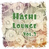 Hashi Lounge, Vol. 3 by Various Artists