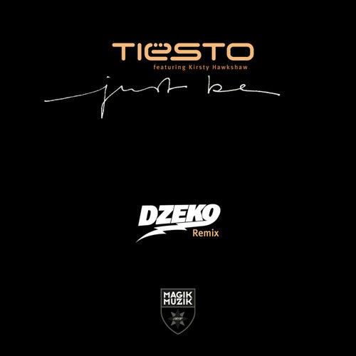 Just Be (Dzeko Remix) de Tiësto
