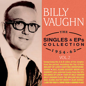 The Singles & Eps Collection 1954-62, Vol. 2 by Billy Vaughn