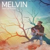 Dans les nuages by Melvin