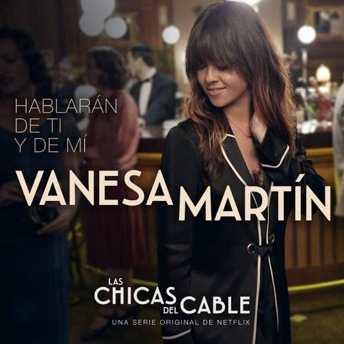 Hablarán de ti y de mí de Vanesa Martin