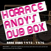 Horace Andy's Dub Box Rare Dubs 1973-1976 by Horace Andy