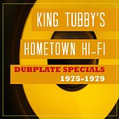 King Tubby's Hometown Hi-Fi Dubplate Specials 1975-1979 by King Tubby