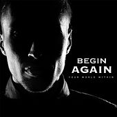Begin Again de Your World Within