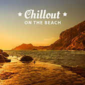 Chillout on the Beach – Summertime, Ibiza Lounge, Total Relax, Electronic Music, Pure Waves, Relaxed Mind von Ibiza Chill Out