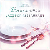 Romantic Jazz for Restaurant – Sensual Music for Romatic Dinner, Perfect Background Music for Restaurant by Restaurant Music