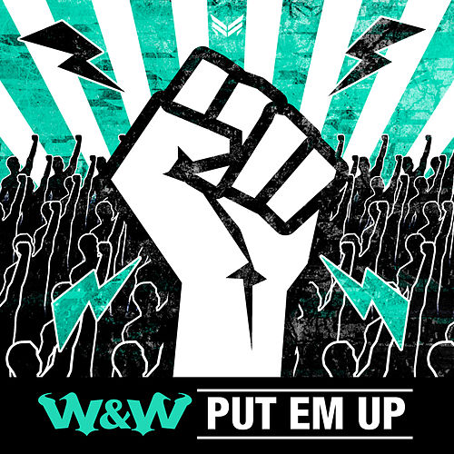 Put EM Up by W&W