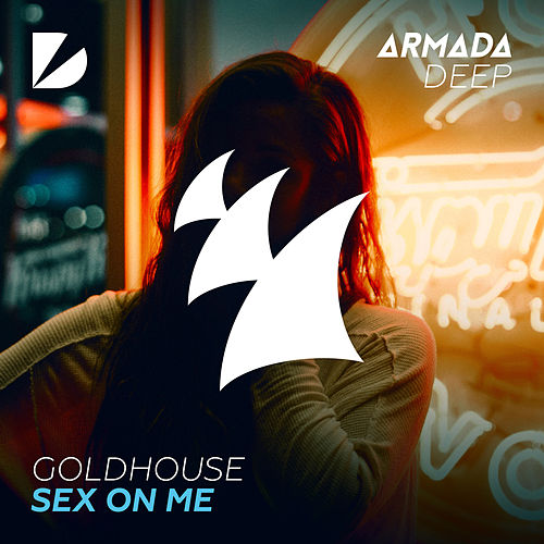Sex On Me by Goldhouse