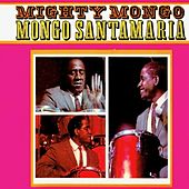 Mighty Mongo! de Mongo Santamaria